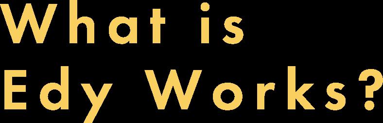 What is Eddie Works
